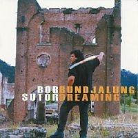 Bundjalung Dreaming - Bob Sutor